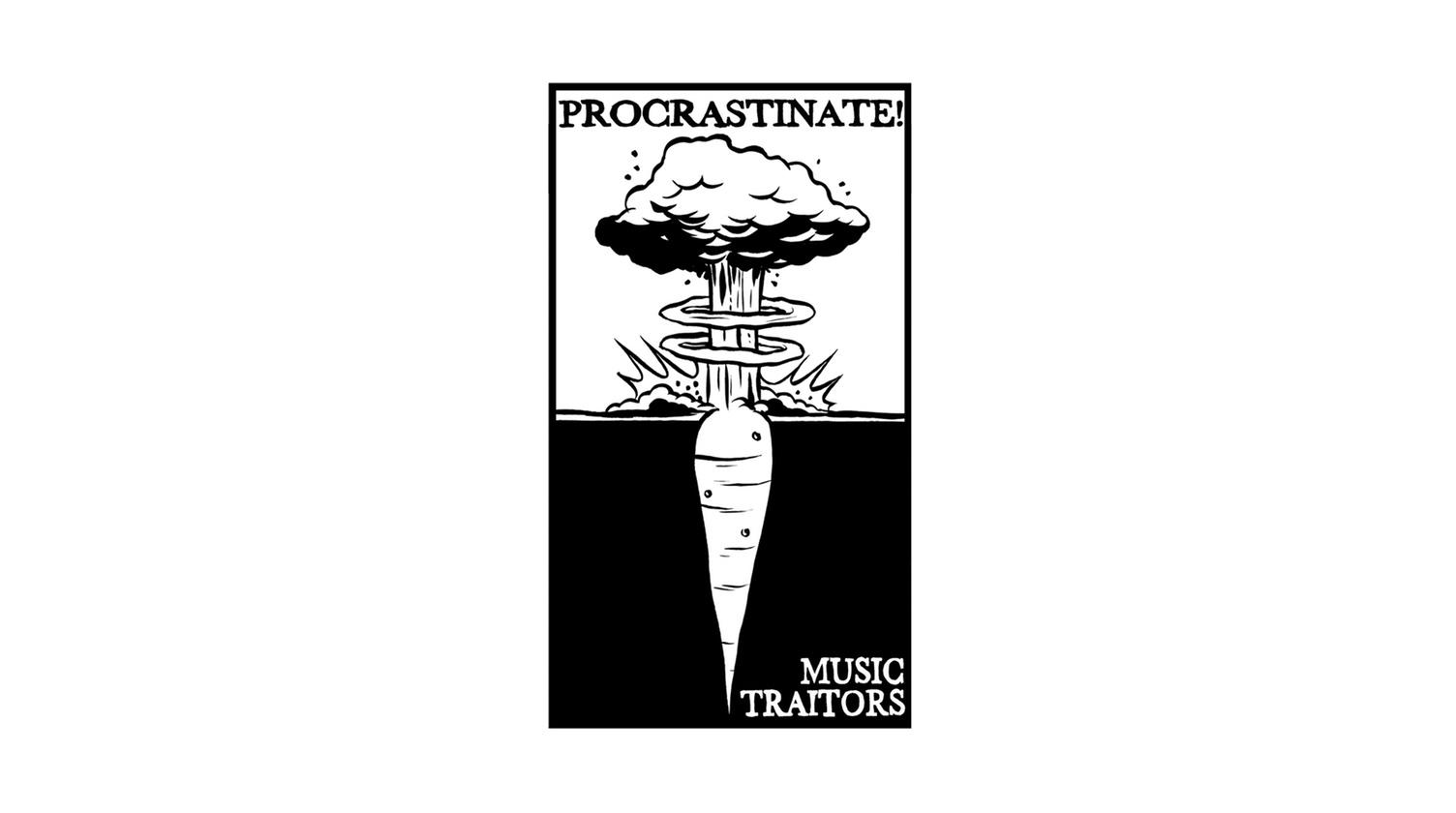 Procrastinate! Music Traitors