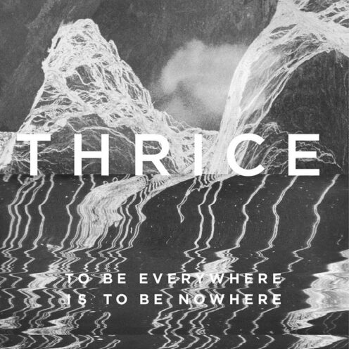 Thrice - To Be Everywhere