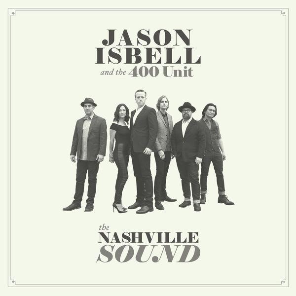Jason Isbell - Nashville Sound