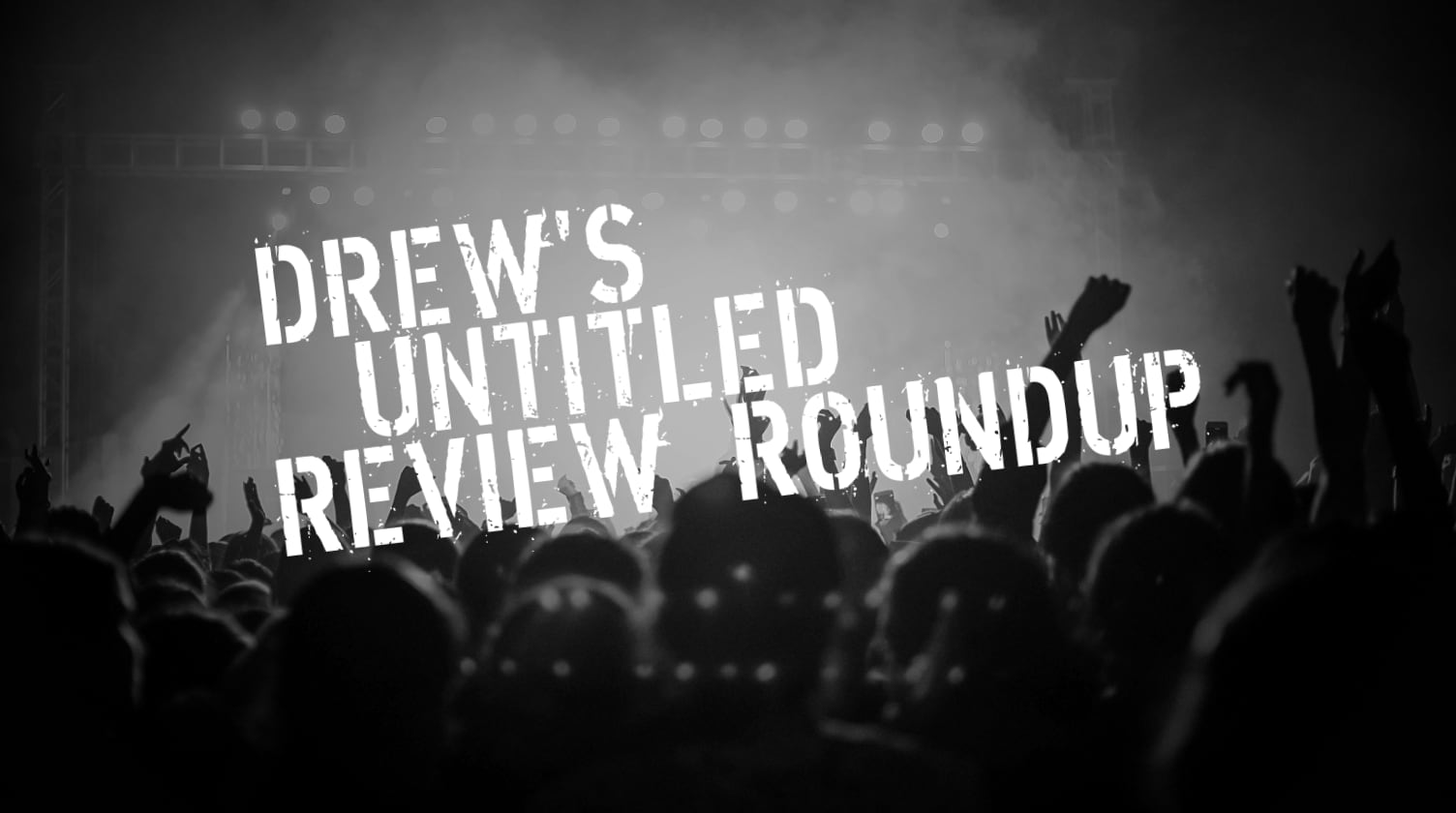 Drew's Untitled Review Roundup