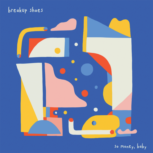 Breakup Shoes - so money, baby EP