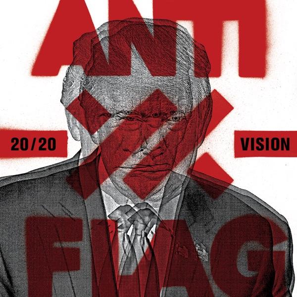 Anti-Flag - 20/20 Vision • chorus.fm
