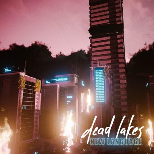 Dead Lakes - New Language