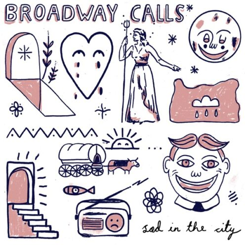 Broadway Calls - Sad in the City