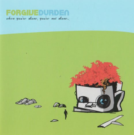 Forgive Durden - When You're Alone, You're Not Alone