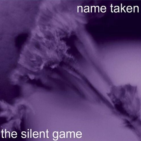 Name Taken - The Silent Game