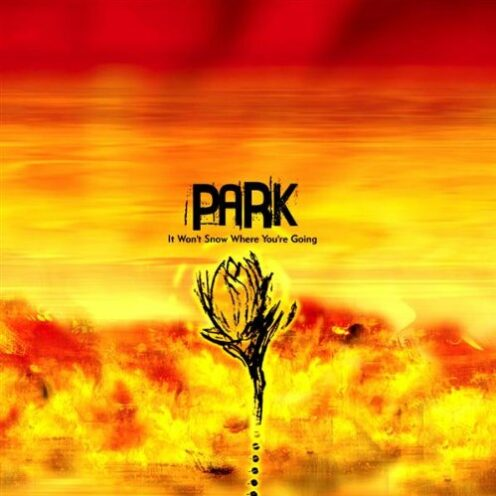Park - It Won't Snow Where You're Going