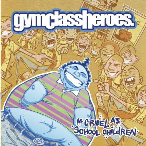 Gym Class Heroes - As Cruel As School Children