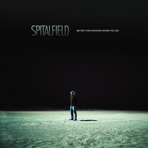 Spitalfield - Better Than Knowing Where You Are