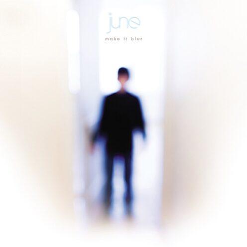 June - Make It Blur