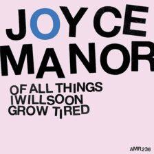 Joyce Manor - Of All Things I Will Soon
