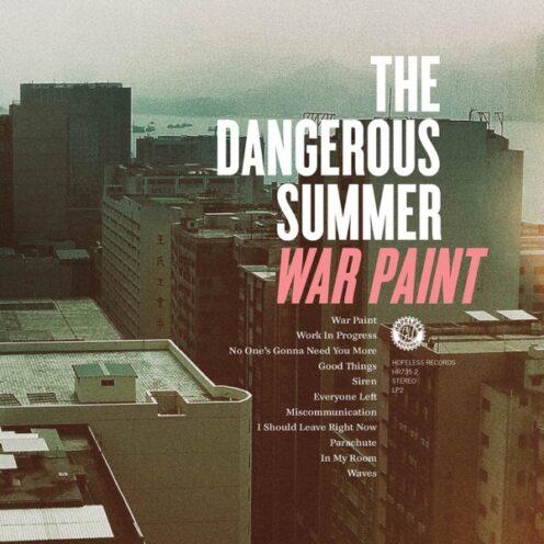 The Dangerous Summer – War Paint