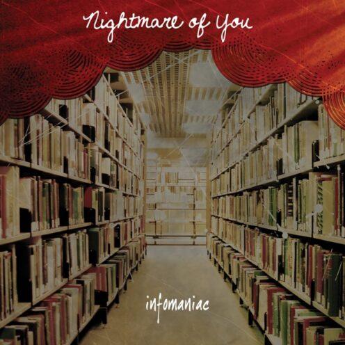 Nightmare of You - Infomaniac