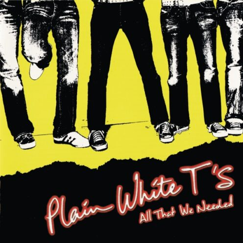 Plain White T's – All That We Needed