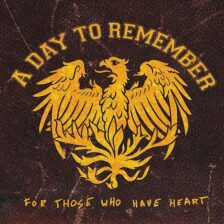 A Day to Remember – For Those Who Have Heart