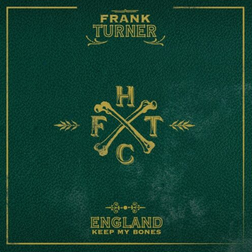 Frank Turner - England, Keep My Bones