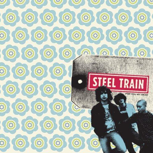 Steel Train - For You My Dear