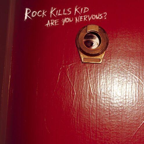 Rock Kills Kid - Are You Nervous