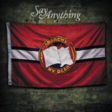Say Anything - Anarchy, My Dear