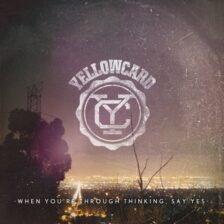 Yellowcard - When You're Through Thinking...
