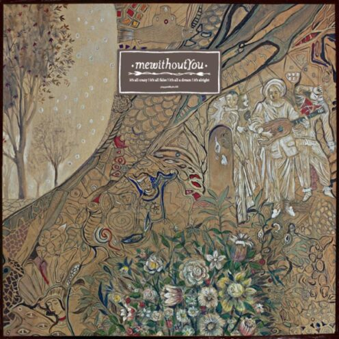 mewithoutYou – it's all crazy! it's all false! it's all a dream! it's alright