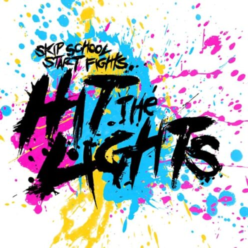 Hit The Lights - Skip School, Start Fights