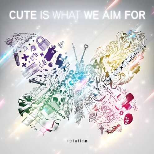 Cute is What We Aim For - Rotation