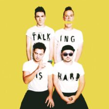 Walk the Moon - Talking is Hard