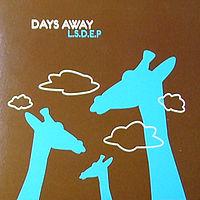 Days Away - L.S.D.E.P.