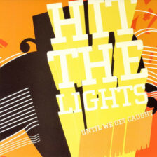 Hit the Lights – Until We Get Caught
