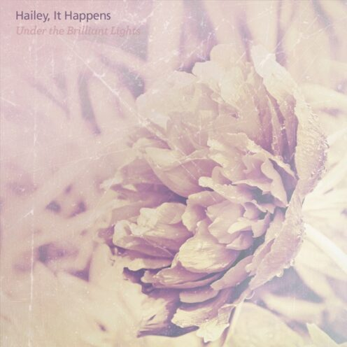 Hailey, It Happens – Under the Brilliant Lights