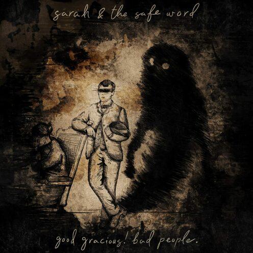 Sarah and the Safe Word - Good Gracious! Bad People.