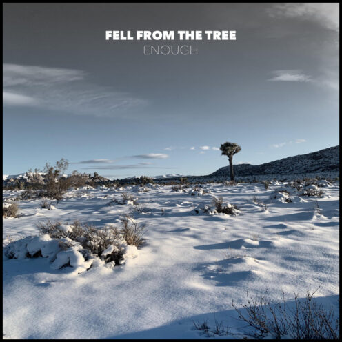 Fell from the Tree - ENOUGH