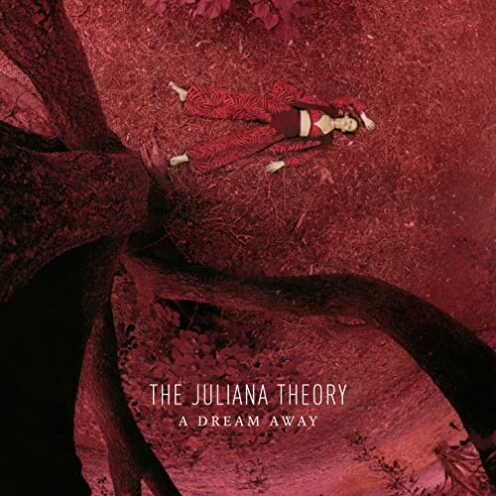 The Juliana Theory - A Dream Away