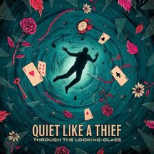 Quiet Like A Thief - Through The Looking Glass